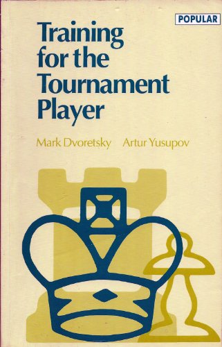 Training for the Tournament Player (Batsford Chess Library): Mark Dvoretsky