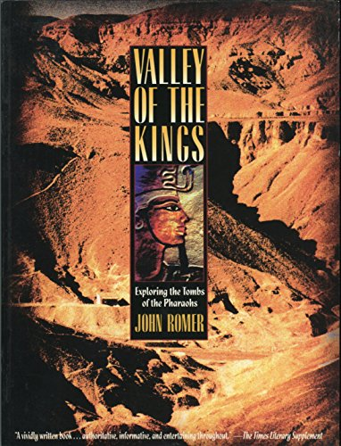 Valley of the Kings: Exploring the Tombs of the Pharaohs: John Romer