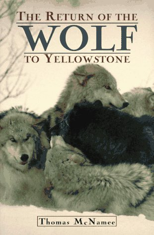 9780805031010: The Return of the Wolf to Yellowstone