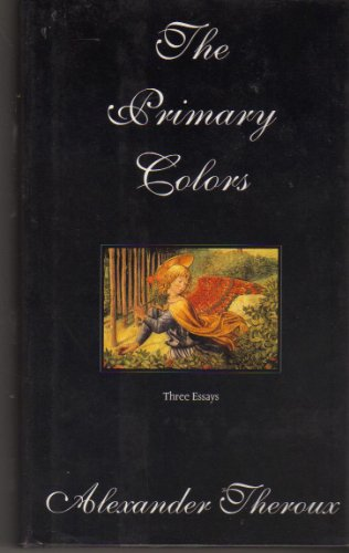 9780805031058: The Primary Colors: Three Essays