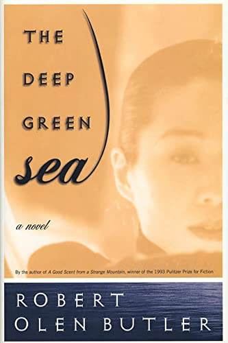 The Deep Green Sea **Signed**: Butler, Robert Olen