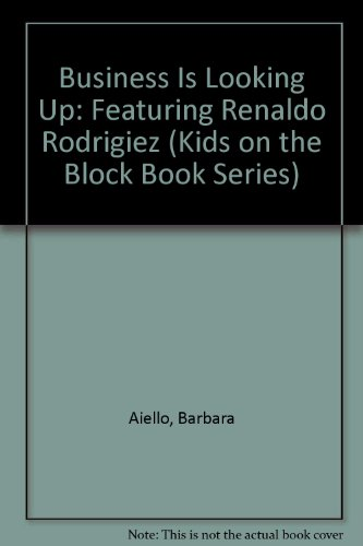 9780805031362: Business Is Looking Up: Featuring Renaldo Rodrigiez (Kids on the Block Book Series)