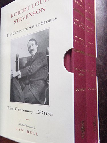 The Complete Short Stories: The Centenary Edition [Mar 01, 1994] Stevenson, Robert Louis and Bell, ...