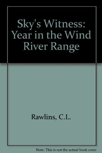 9780805032086: Sky's Witness: A Year in the Wind River Range