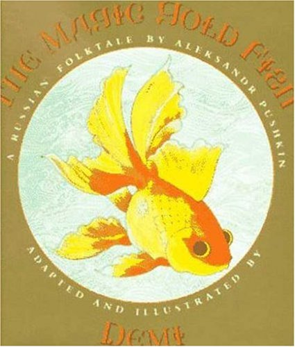 The Magic Gold Fish; A Russian Folktale: Demi