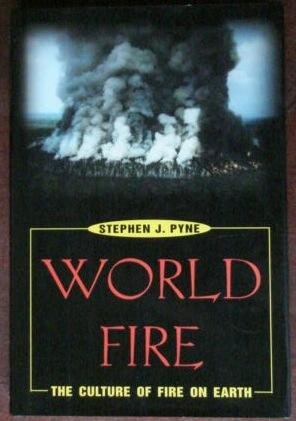 World Fire : The Culture of Fire on Earth