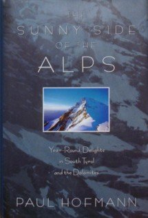 9780805032598: The Sunny Side of the Alps: Year-Round Delights in South Tyrol and the Dolomites
