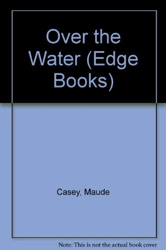 9780805032765: Over the Water (Edge Books)