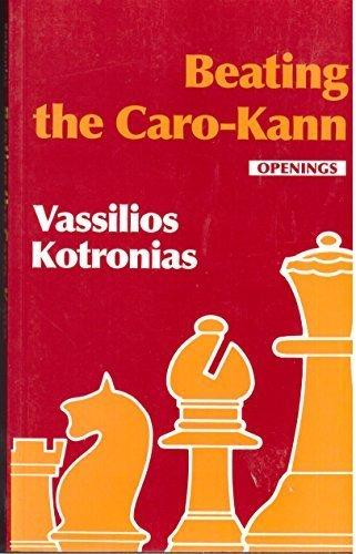 Beating the Caro-Kann (Batsford Chess Library): Kotronias, Vassilios