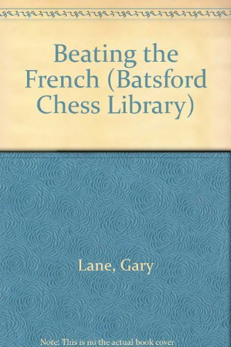 9780805032925: Beating the French (Batsford Chess Library)