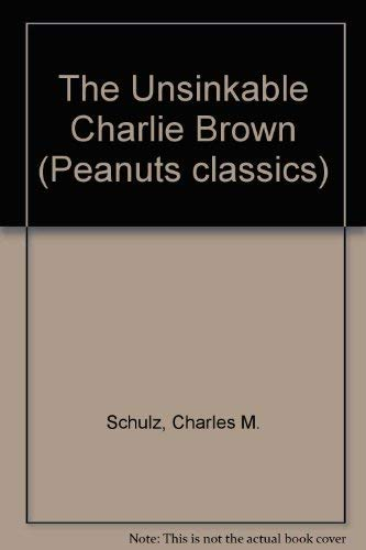 The Unsinkable Charlie Brown / Peanuts Every Sunday: Schulz, Charles M
