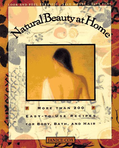 9780805033137: Natural Beauty at Home: More Than 200 Easy-to-Use Recipes for Body, Bath and Hair