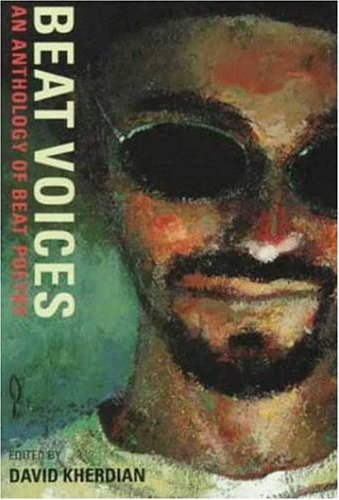 Beat Voices: An Anthology of Beat Poetry.: KHERDIAN, David (editor).