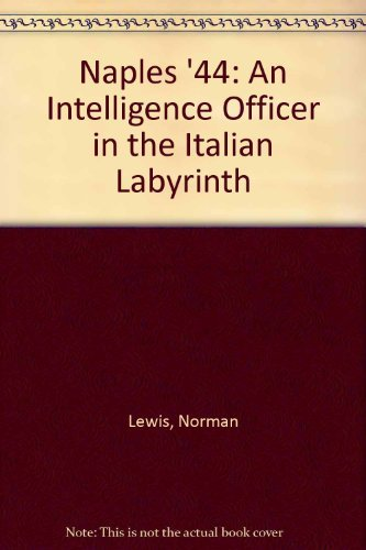 9780805033731: Naples '44: An Intelligence Officer in the Italian Labyrinth