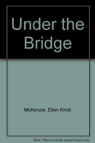 9780805033984: Under the Bridge