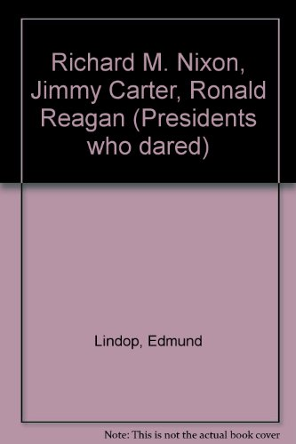 9780805034059: Nixon/Carter/Reagan (Presidents Who Dared)