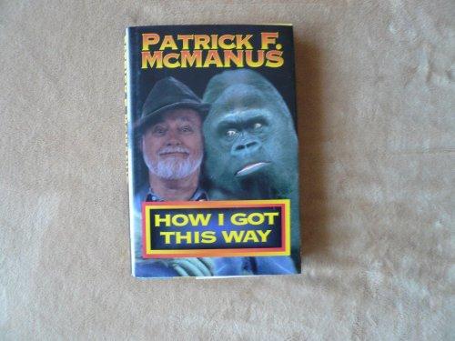 How I Got This Way: McManus, Patrick F.