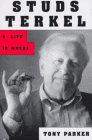 Studs Terkel: A Life in Words