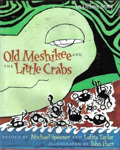 Old Meshikee and the Little Crabs: An Ojibwe Story (0805034870) by Spooner, Michael; Taylor, Lolita