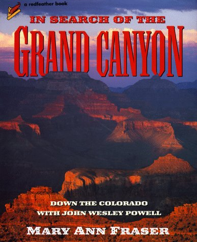 9780805034950: In Search of the Grand Canyon: Down the Colorado with John Wesley Powell (Redfeather Books)