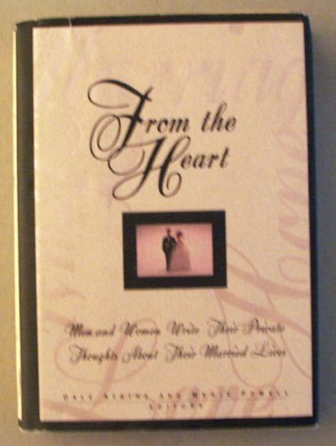 9780805034981: From the Heart: Men and Women Write Their Private Thoughts About Their Married Lives
