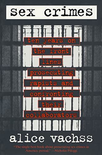 9780805035025: Sex Crimes: Ten Years on the Front Lines Prosecuting Rapists and Confronting the Collaborators