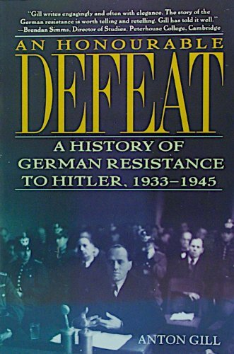 9780805035155: An Honourable Defeat: A History of German Resistance to Hitler, 1933-1945
