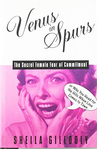 9780805035520: Venus in Spurs: The Secret Female Fear of Commitment, or Why You Head for the Hills When Love Comes to Town