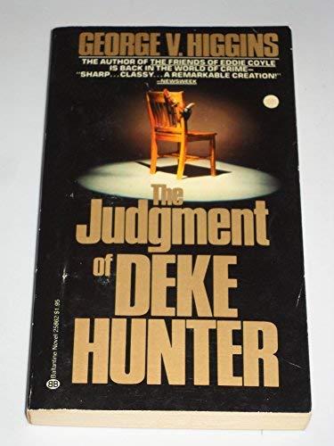9780805035575: The Judgment of Deke Hunter: A Novel