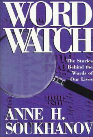 Word Watch: The Stories Behind the Words of Our Lives (Henry Holt Reference Book)