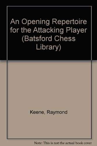 9780805035827: An Opening Repertoire for the Attacking Player (Batsford Chess Library)