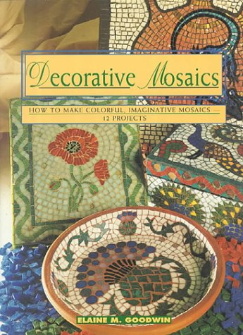 9780805035865: Decorative Mosaics: How To Make Colorful, Imaginative Mosaics-12 Projects (Contemporary Crafts)