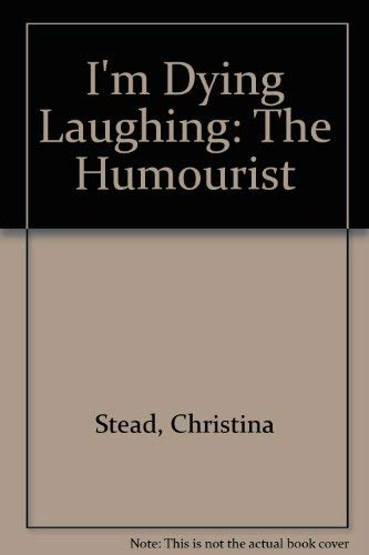 9780805035896: I'm Dying Laughing: The Humourist