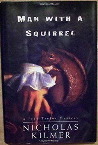 Man With a Squirrel: Kilmer, Nicholas