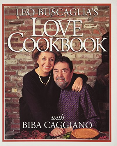 LEO BUSCAGLIA'S LOVE COOKBOOK with BIBA CAGGIANO