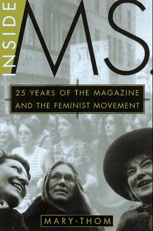 9780805037326: Inside Ms.: 25 Years of the Magazine and the Feminist Movement