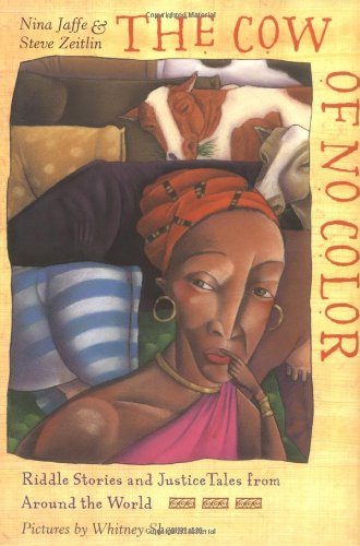 9780805037364: The Cow of No Color: Riddle Stories and Justice Tales from Around the World