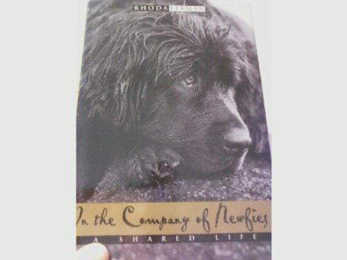 9780805037463: In the Company of Newfies: A Shared Life