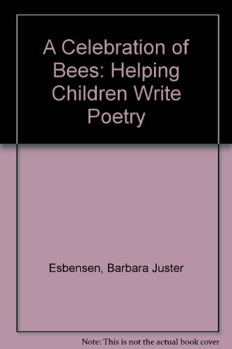 9780805037647: A Celebration of Bees: Helping Children Write Poetry