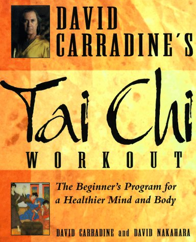 9780805037678: David Carradine's Tai Chi Workout: The Beginner's Program for a Healthier Mind and Body