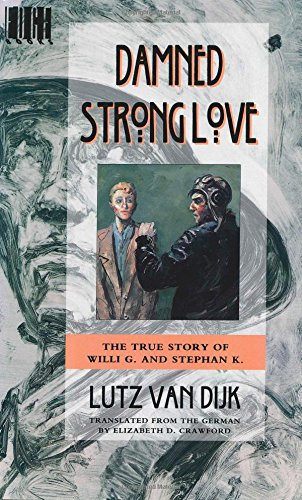 Damned Strong Love: The True Story of Willi G. and Stefan K.
