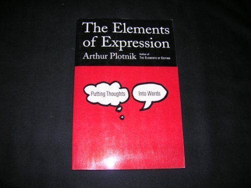 9780805037739: The Elements of Expression: Putting Thoughts into Words
