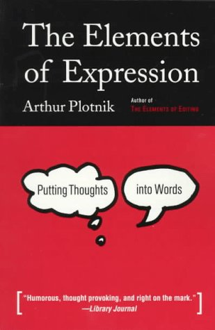 9780805037746: The Elements of Expression: Putting Thoughts into Words