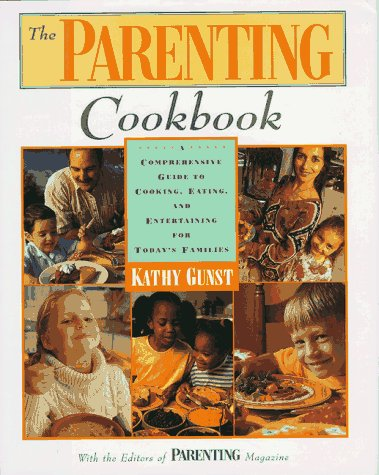 9780805037838: The Parenting Cookbook: A Comprehensive Guide to Cooking, Eating, and Entertaining for Today's Families
