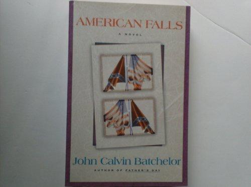 American Falls: A Novel: John Calvin Batchelor