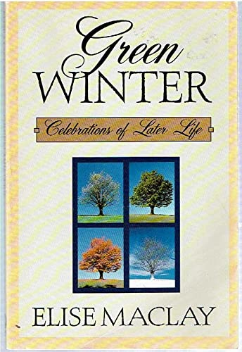 9780805038057: Green Winter: Celebrations of Later Life
