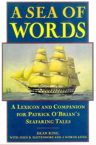 9780805038125: A Sea of Words: A Lexicon and Companion for Patrick O'Brian's Seafaring Tales