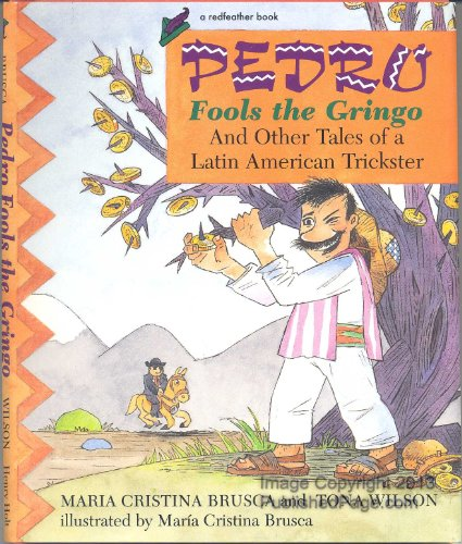 9780805038279: Pedro Fools the Gringo and Other Tales of a Latin American Trickster (Redfeather Books)