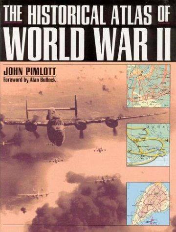9780805039290: The Historical Atlas of World War II