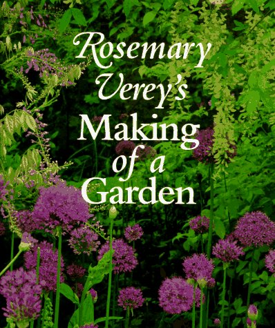 9780805039566: Rosemary Verey's Making of a Garden